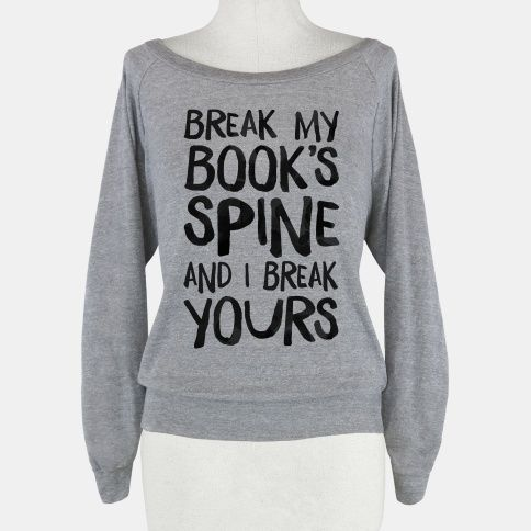 Break My Book's Spine and I Break Yours. | HUMAN | T-Shirts, Tanks, Sweatshirts and Hoodies