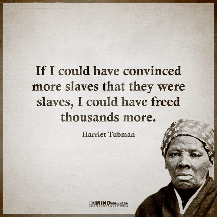 Famous Quotes By Harriet Tubman: 102 Best Images About Black And White Photo's On Pinterest