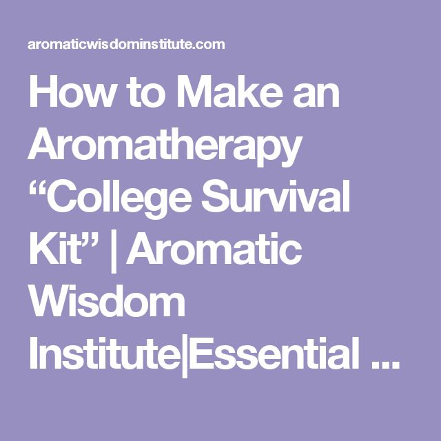 "How to Make an Aromatherapy ""College Survival Kit"" 