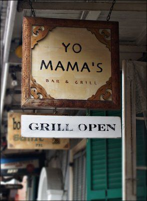 Yo Mama's Bar and Grill - Excellent burgers in the French Quarter. Right off of Bourbon street.
