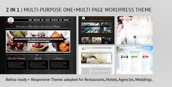 Eldar - Responsive and Retina Multi-Purpose Theme   http://themeforest.net/item/eldar-responsive-and-retina-multipurpose-theme/5394648?ref=damiamio           Eldar is responsive retina ready one+multi page WordPress theme for creative and beautiful restaurants, hotels, weddings, creative agencies and etc. Unlimited colors, a lot of short-codes and features!   Pre-Built Design Propos:        Main futures            2 in 1: One Page + Multiple page WP Theme          Elegant, minimal style…