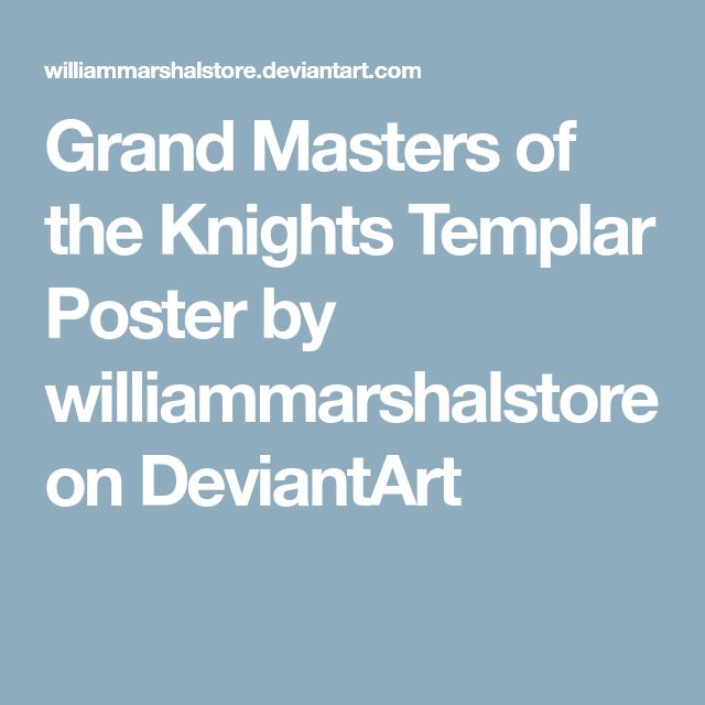 Grand Masters of the Knights Templar Poster by williammarshalstore on DeviantArt