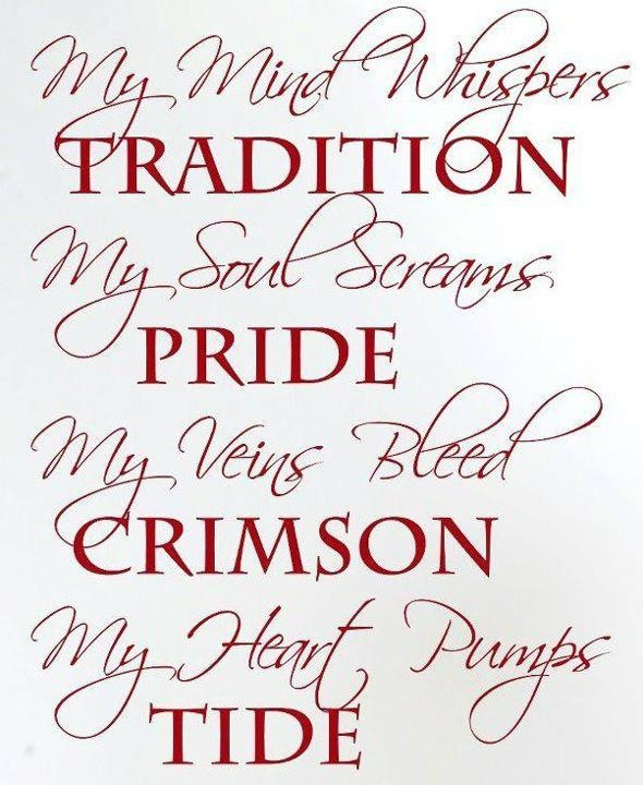 Roll Tide! For the Bammer's in my life.  I love yall and hope you bring home the trophy again.