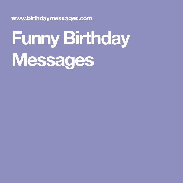 Best 25 Funny Birthday Wishes Ideas On Pinterest: Best 25+ Funny Birthday Message Ideas On Pinterest