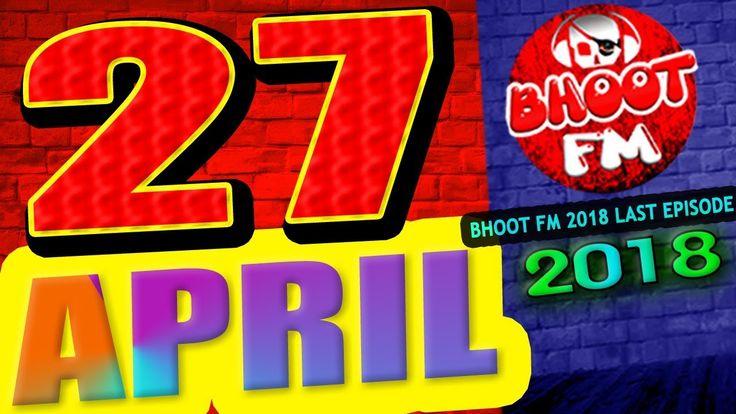 Bhoot FM 27 APRIL 2018 (ভত এফএম ) || RadioFoorti88 0