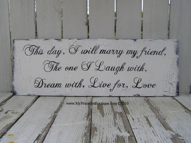 Today I Marry My Best Friend The One I Laugh With Live For Dream