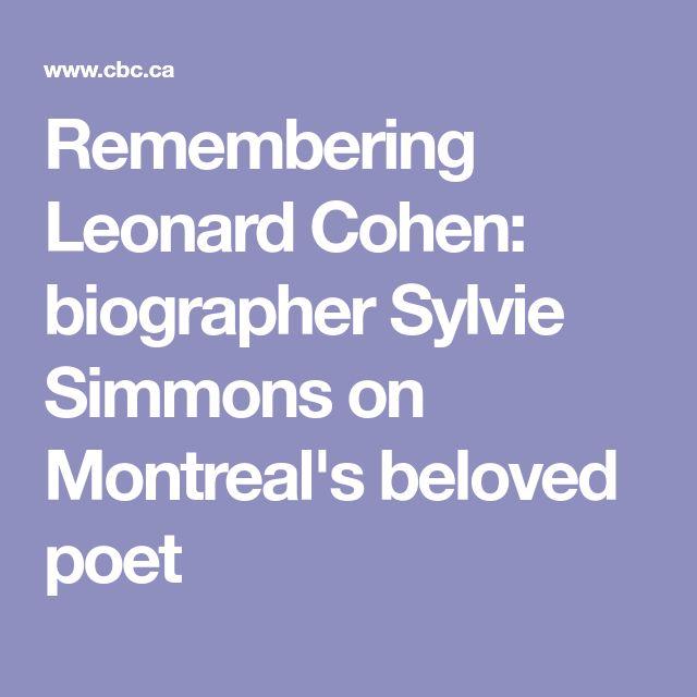 Remembering Leonard Cohen: biographer Sylvie Simmons on Montreal's beloved poet