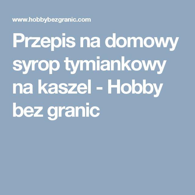 Przepis na domowy syrop tymiankowy na kaszel - Hobby bez granic