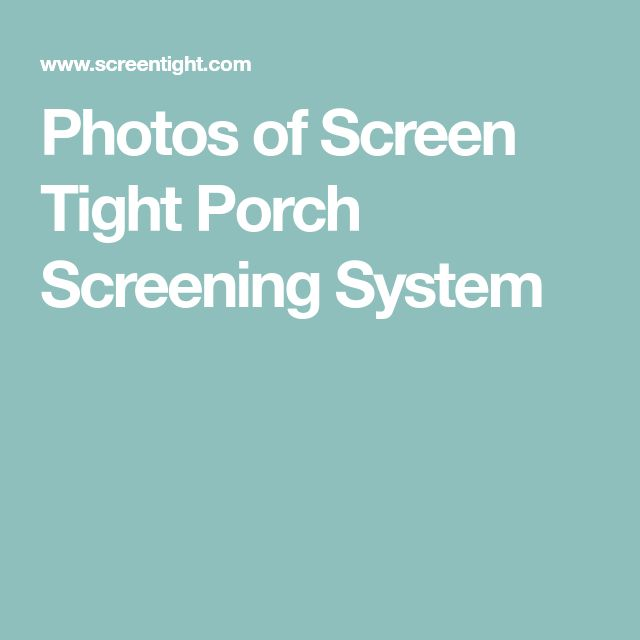 Photos of Screen Tight Porch Screening System