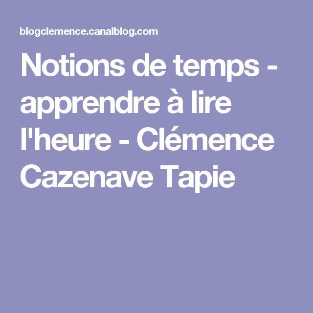 Notions de temps - apprendre à lire l'heure - Clémence Cazenave Tapie