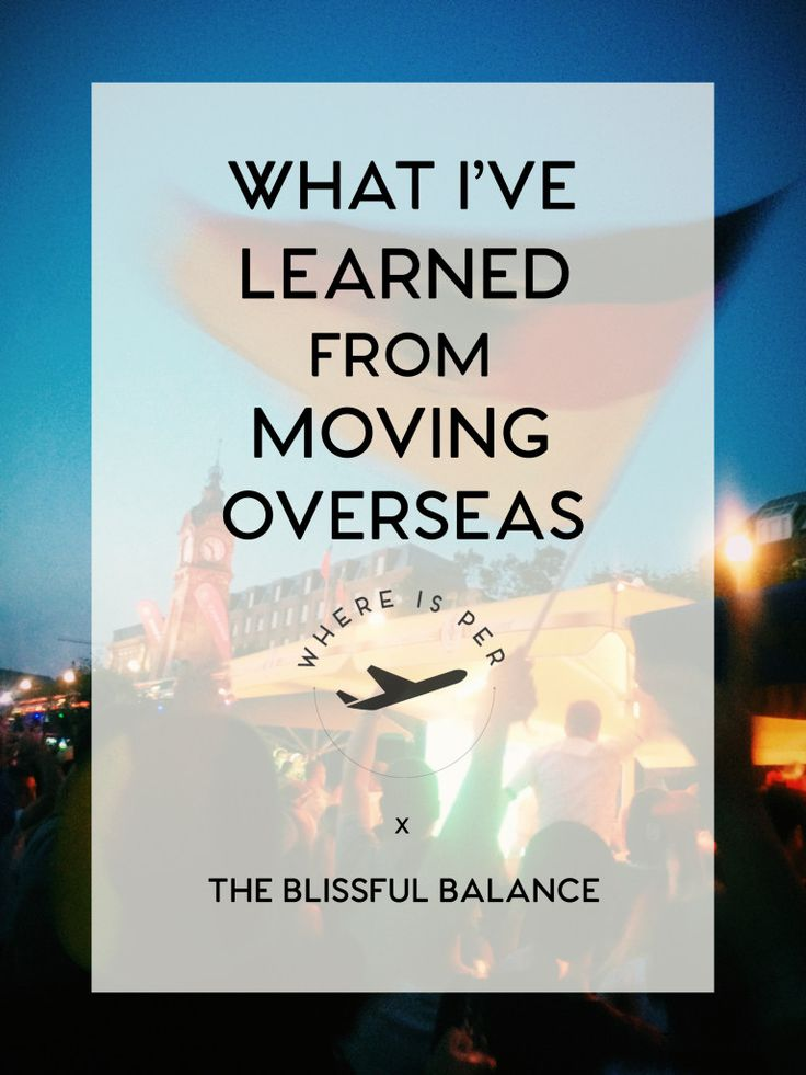 What I've Learned from Moving Overseas