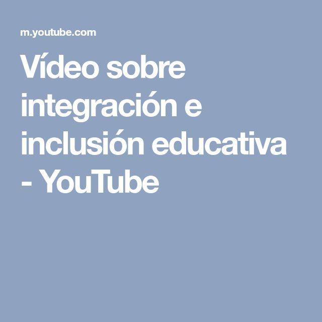 Vídeo sobre integración e inclusión educativa - YouTube