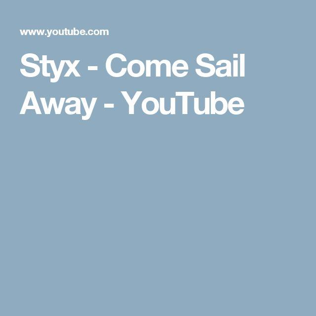 Styx - Come Sail Away - YouTube