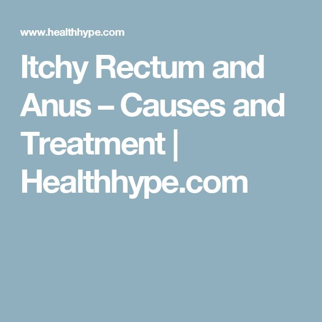 Itchy Rectum and Anus – Causes and Treatment | Healthhype.com