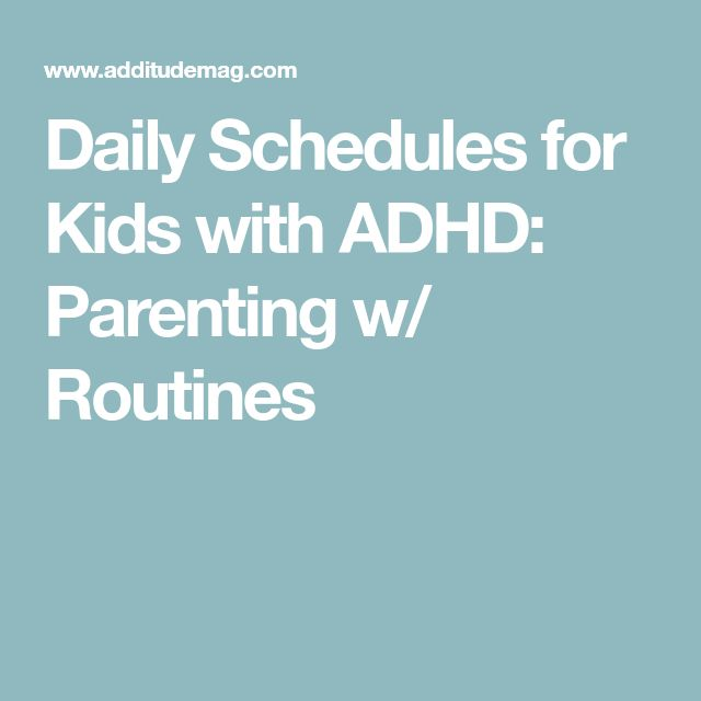 Daily Schedules for Kids with ADHD: Parenting w/ Routines