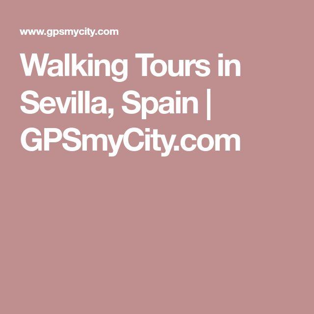Walking Tours in Sevilla, Spain | GPSmyCity.com