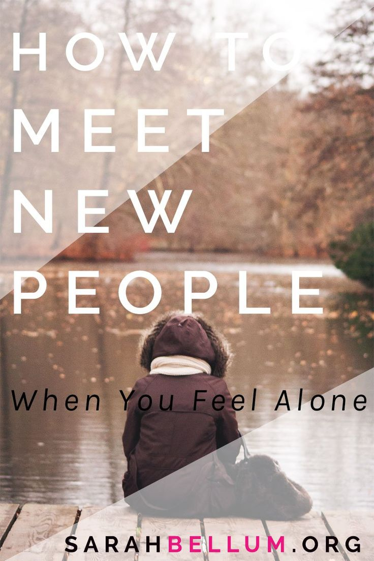 How to Meet New People When You Feel Alone