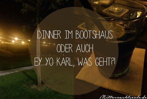 #Bootshaus #Gießen #Mitternachtseule #Dinner #Abendessen