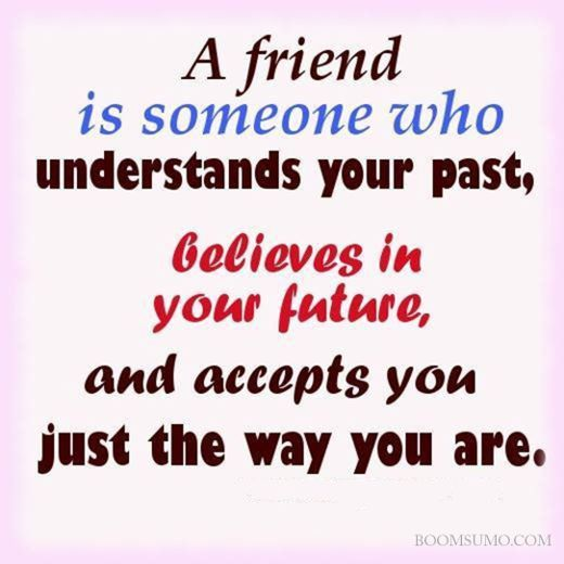 awesome sayings about friends, Believes in your Future. Always Be One Step Ahead