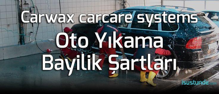 Carwax carcare systems Bayilik Şartları