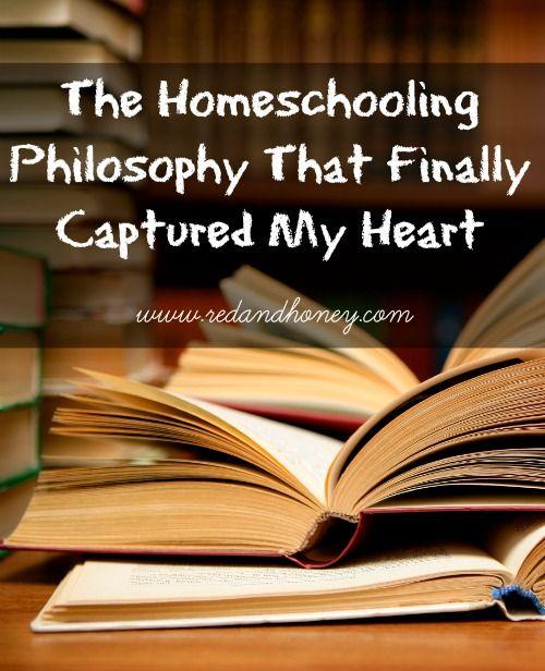 The #Homeschooling Philosophy That Finally Captured My Heart - redandhoney.com