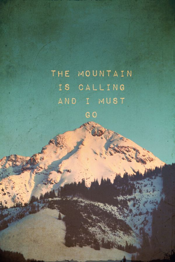 THE MOUNTAIN IS CALLING AND I MUST GO PRINT ON METAL  By Monika Strigel     Collection: Mountains  Gallery quality print on thick 45cm / 32c...