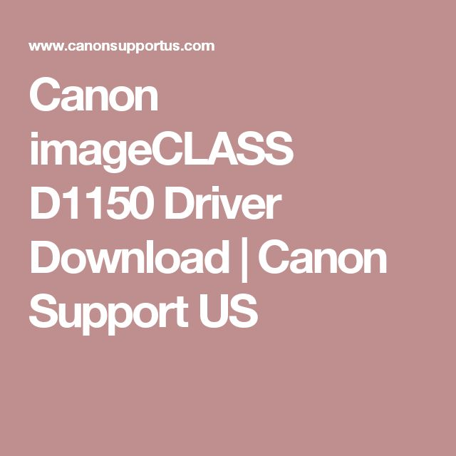 Canon imageCLASS D1150 Driver Download | Canon Support US