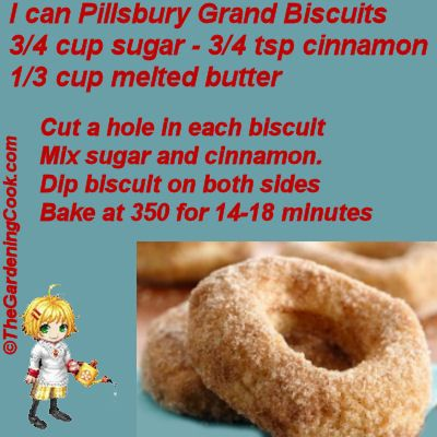 Easy Biscuit Doughnuts -  Use Grand Biscuit dough.  http://thegardeningcook.com/easy-biscuit-doughnuts/