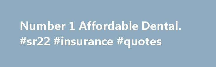 Number 1 Affordable Dental. #sr22 #insurance #quotes http://insurances.nef2.com/number-1-affordable-dental-sr22-insurance-quotes/  #affordable dental insurance # Going To A Dentist In Australia? Teeth are extremely important for functioning properly. We use them to form words, chew food and as part of our bone structure. Many do not consider their teeth to be an important part of their health, so they forgo going to the dentist. If you are one of those people, there are a few things you…