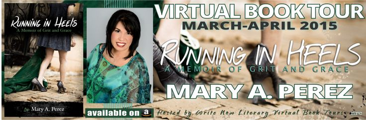 BLOG TOUR TUESDAY: Running in Heels w/Mary Perez | Literary Wonders