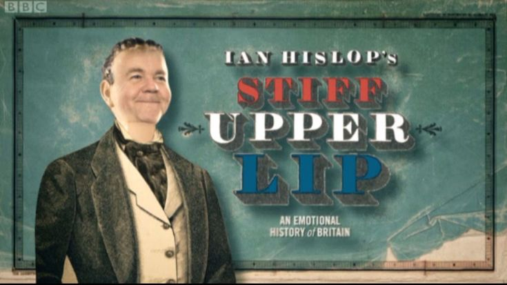Ian Hislop's Stiff Upper Lip - An Emptional History of Britain (BBC Two 2012. - 3. episodes)