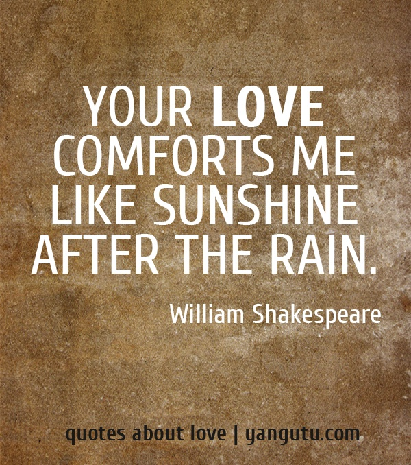 Quotes About Rain: Your Love Comforts Me Like Sunshine After The Rain