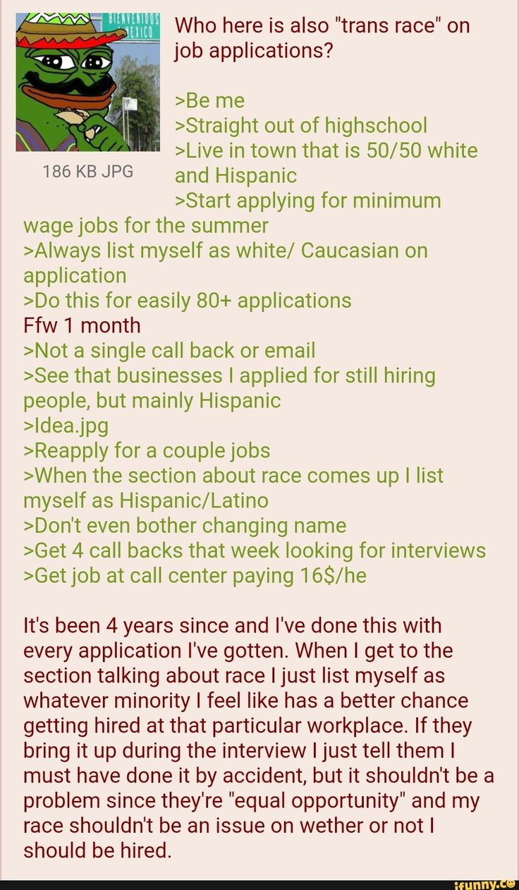 """Who here is also """"trans race"""" on job applications? >Be me"""
