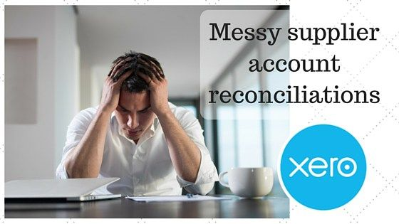 Xero: Messy supplier account reconciliations