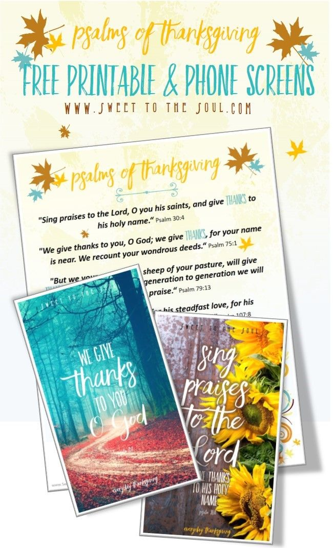 FREE Thanksgiving downloads from www.SweetToTheSoul.com Psalms of Thanksgiving full sheet printable AND 2 phone lock screens