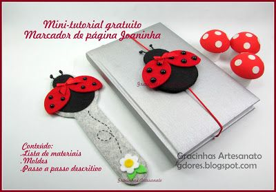 Ladybug felt bookmark (free pattern) made by Gracinhas Artesanato. PDF here http://gdores.blogspot.pt/search/label/Tutoriais%20%28Passo-a-Passo%29