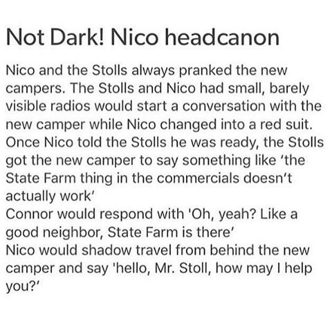 Oh schist. When I was a new camper the Stolls played all kinds of pranks on me! And couldn't imagine if Nico was in on it!