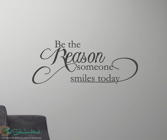 This would be cute smaller and in a frame for the bathroom. Be The Reason Someone Smiles Today Sticky Vinyl by thestickerhut, $16.99