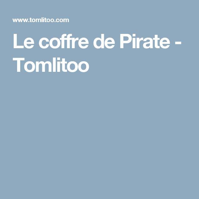 Le coffre de Pirate - Tomlitoo