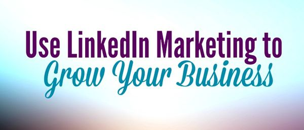 How to Use #LinkedIn for #Marketing