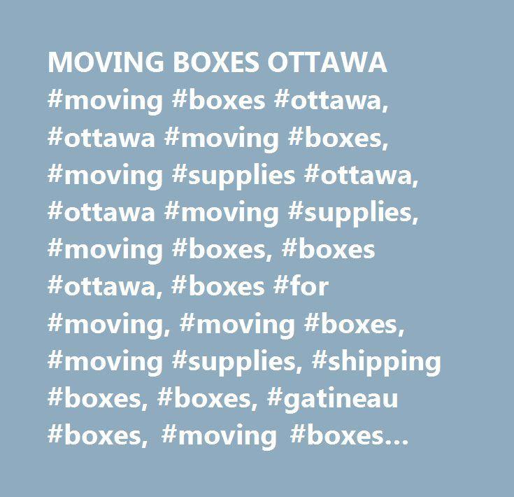 MOVING BOXES OTTAWA #moving #boxes #ottawa, #ottawa #moving #boxes, #moving #supplies #ottawa, #ottawa #moving #supplies, #moving #boxes, #boxes #ottawa, #boxes #for #moving, #moving #boxes, #moving #supplies, #shipping #boxes, #boxes, #gatineau #boxes, #moving #boxes #gatineau http://poland.nef2.com/moving-boxes-ottawa-moving-boxes-ottawa-ottawa-moving-boxes-moving-supplies-ottawa-ottawa-moving-supplies-moving-boxes-boxes-ottawa-boxes-for-moving-moving-boxes-moving/  # We're Moving Boxes…