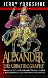 Free Kindle Book -  [Biographies & Memoirs][Free] Alexander The Great Biography: Biography of the Greek King Alexander The Great & His Mark as the Greatest Military Leader in the History of Ancient Greece