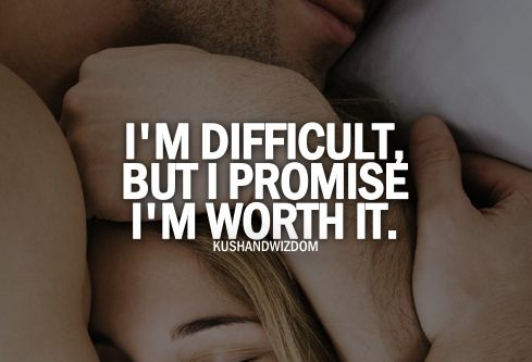 I'm worth it.