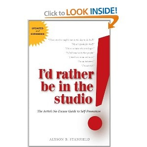 I'd Rather Be in the Studio: The Artist's No-Excuse Guide to Self-Promotion: Artists, Books, No Excuse Guide, Artist S No Excuse, Studios, I D, Self Promotion