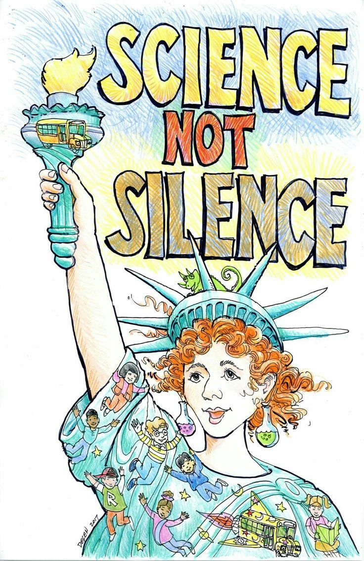 Heed the words of the inimitable Ms. Frizzle! SCIENCE NOT SILENCE. Special message to March for Science participants from Bruce Degen, Ms. Frizzle's co-creator: Good Science requires Free Inquiry and Good Information, not Doctrine. Better information may overturn everything we know. Remember Galileo. Image shared with permission of illustrator Bruce Degen. Free to share, download and print for personal use: No sales, no fundraising, please.