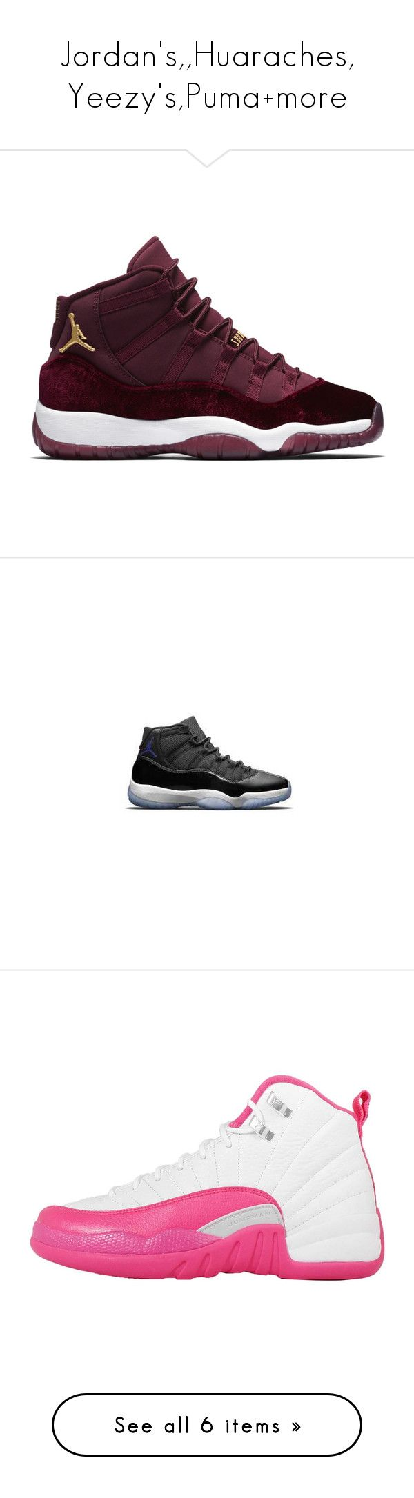 """Jordan's,,Huaraches, Yeezy's,Puma+more"" by briyannaelainhoy on Polyvore featuring shoes, sneakers, jordans, nike, mesh sneakers, mesh shoes, nike trainers, nike sneakers, nike shoes and shoes."