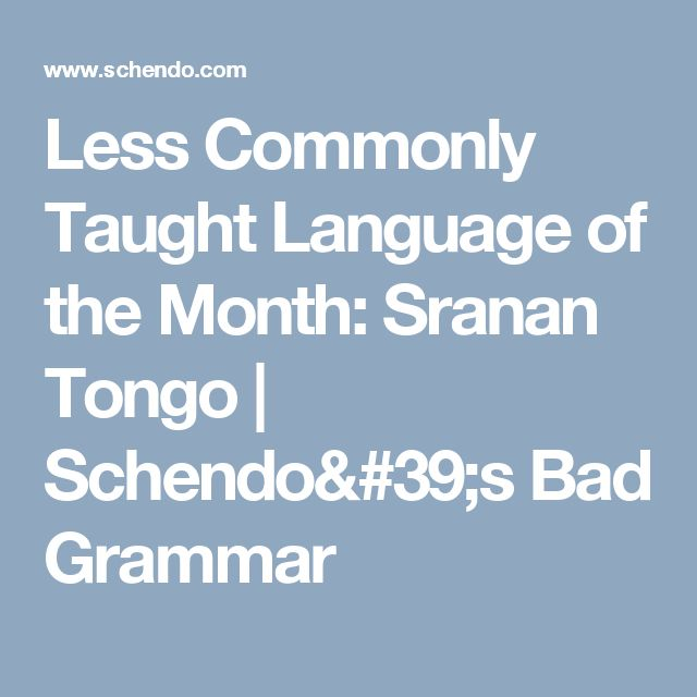 Less Commonly Taught Language of the Month: Sranan Tongo | Schendo's Bad Grammar