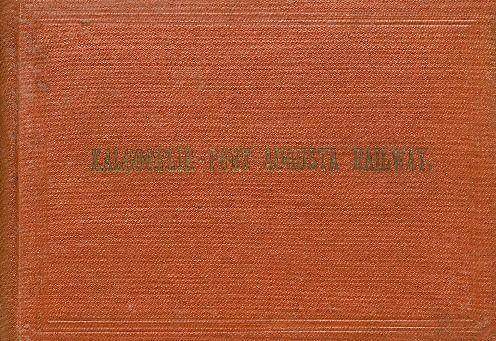Kalgoorlie-Port Augusta Railway 1915. Small book describing building of railway.