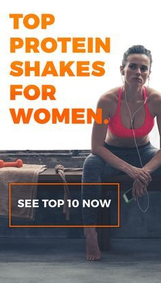 See the top 10 protein shakes for women