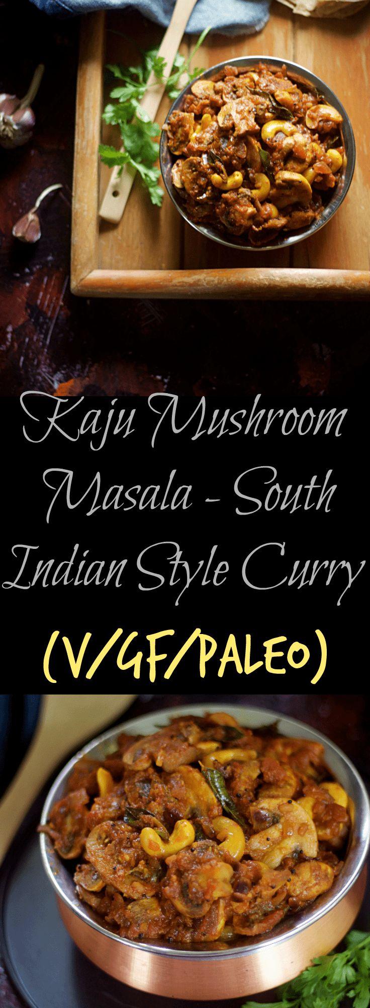 kaju-mushroom-masala- south-indian-style-curry indian masala mushroom photography roti rice naan vegan gluten free paleo recipes